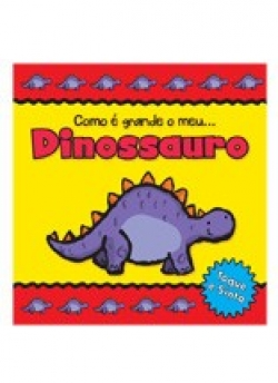 Como é Grande o meu Dinossauro - Toque e sinta