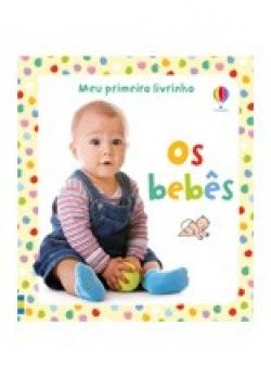 Meu Primeiro Livrinho - Os Bebês
