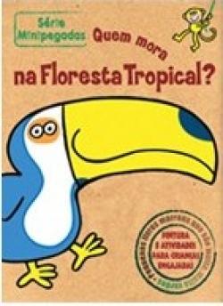 Quem Mora na Floresta Tropical?