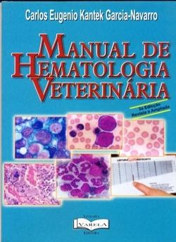 MANUAL DE HEMATOLOGIA VETERINÁRIA – 2ª EDIÇÃO