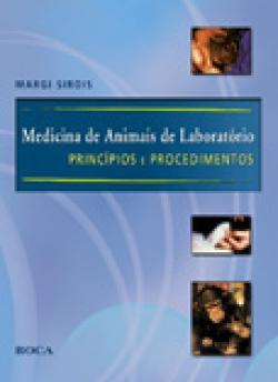 MEDICINA DE ANIMAIS DE LABORATÓRIO - PRINCÍPIOS E PROCEDIMENTOS