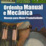 Ordenha Manual e Mecânica: Manejo para Maior Produtividade
