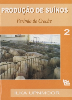 PRODUÇÃO DE SUÍNOS - PERÍODO DE CRECHE - VOL. 2