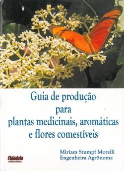 Guia de Produção para Plantas Medicinais, Aromáticas e Flores Comestíveis
