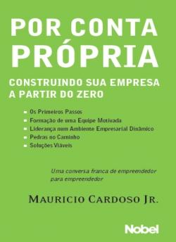 Por Conta Própria - Construindo sua Empresa a Partir do Zero