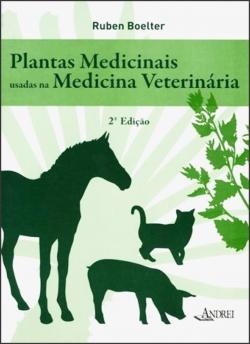 Plantas Medicinais Usadas na Medicina Veterinária - 2ª Edição