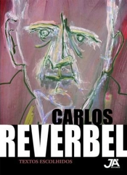 CARLOS REVERBEL - TEXTOS ESCOLHIDOS