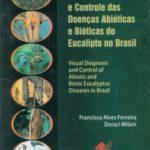 Diagnose Visual e Controle das Doenças Abióticas e Bióticas do Eucalipto no Brasil