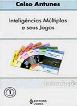 INTELIGÊNCIAS MÚLTIPLAS E SEUS JOGOS - INTRODUÇÃO - VOL. 1