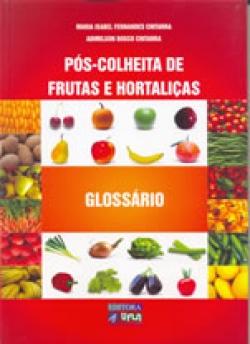 PÓS-COLHEITA DE FRUTAS E HORTALIÇAS: GLOSSÁRIO