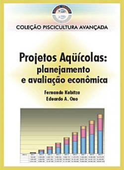 Projetos Aquícolas: Planejamento e Avaliação econômica