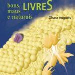 RADICAIS LIVRES: BONS, MAUS E NATURAIS