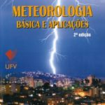 Meteorologia Básica e Aplicações - 2 edição