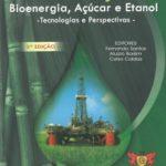 Cana-de-Açúcar Bioenergia, Açúcar e Etanol - Tecnologias e Perspectivas 2ª Edição