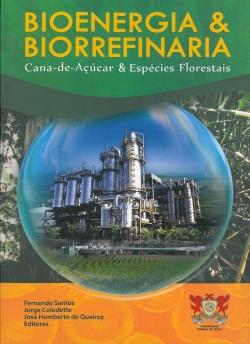Bioenergia & Biorrefinaria Cana-de-Açucar & Espécies Florestais