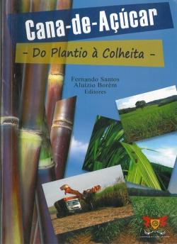 Cana-de-Açucar - Do Plantio à Colheita