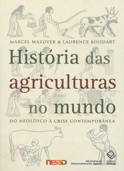 História das Agriculturas no Mundo do Neolítico à Crise Contemporânea