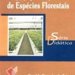 Propagação Vegetativa de Espécies Florestais - Série Didática