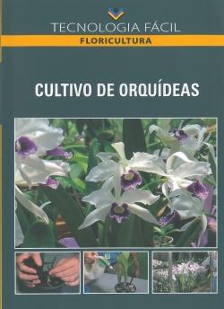 Cultivo de Orquídeas Tecnologia Fácil