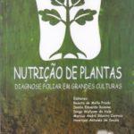 Nutrição de Plantas Diagnose Foliar em Grandes Culturas