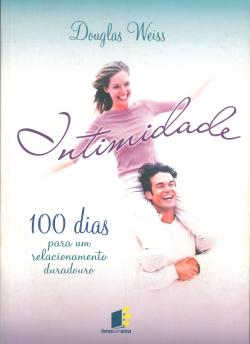 Intimidade - 100 Dias para um Relacionamento Duradouro