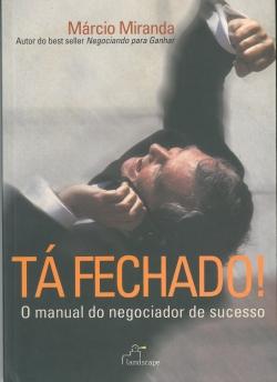 Tá Fechado! O Manual do Negociador de Sucesso