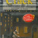 Crack e o Labirinto das Drogas
