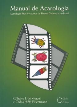 Manual de Acarologia - Acarologia Básica e Ácaros de Plantas Cultivadas no Brasil