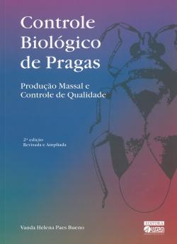 Controle Biológico de Pragas - Produção Massal e Controle de Qualidade 2ª Edição