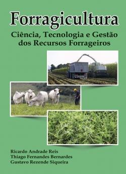 Forragicultura: Ciência, Tecnologia e Gestão dos Recursos Forrageiros