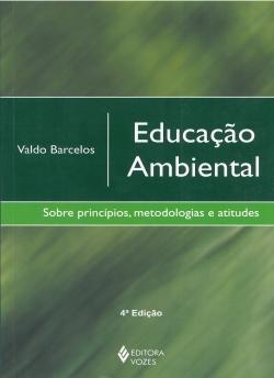 Educação Ambiental - Sobre princípios, metodologias e atitudes.