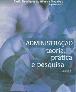 Administração - Teoria, Prática e Pesquisa