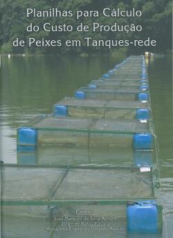 Planilhas para Cálculo do Custo de Produção de Peixes em Tanques-rede