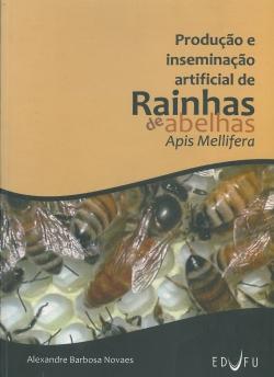 Produção e Inseminação Artificial de Rainhas de Abelhas.