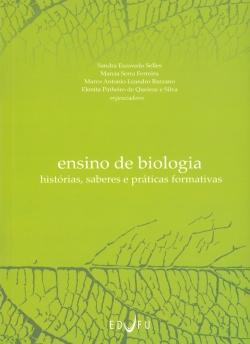 Ensino de Biologia - Histórias, Saberes e Práticas Formativas.