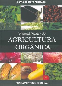 Manual Prático de Agricultura Orgânica - 2ª Edição