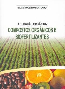 Adubação Orgânica: Compostos Orgânicos e Biofertilizantes