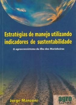 Estratégias De Manejo Utiizando Indicadores De Sustentabilidade