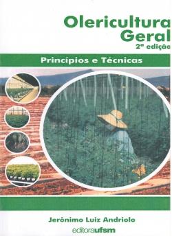 Olericultura Geral - Princípios e Técnicas - 2ª Edição