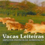 Vacas Leiteiras - Aspectos Práticos da Alimentação
