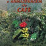 Colheita, Secagem e Armazenagem de Café