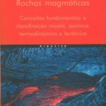 Rochas Magmáticas: Conceitos Fundamentais e Classificação Modal, Química, Termodinâmica e Tectônica