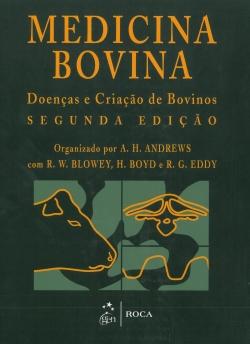 Medicina Bovina - Doenças e Criação de Bovinos - 2ª Edição