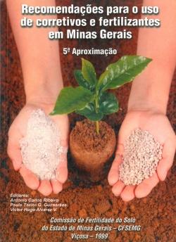 Recomendações Para o Uso de Corretivos e Fertilizantes em Minas Gerais 5ª aPROXIMAÇÃO