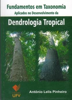 Fundamentos em Taxonomia Aplicados no Desenvolvimento da Dendrologia Tropical