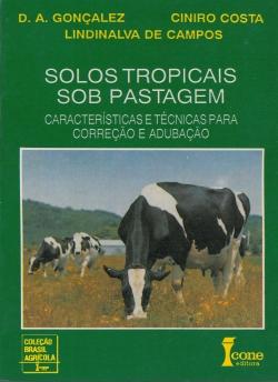 Solos Tropicais Sob Pastagem - Características e Técnicas para Correção e Adubação