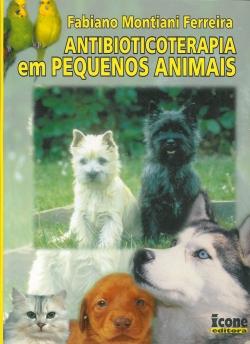 Antibioticoterapia em Pequenos Animais