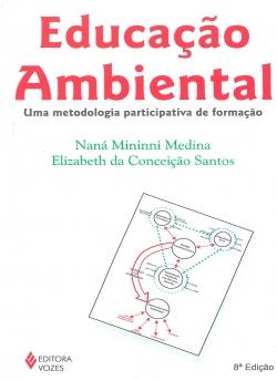Educação Ambiental - Uma metodologia participativa de formação - 8ª Edição