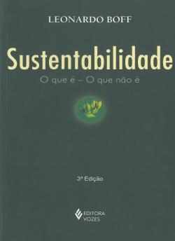 Sustentabilidade - O que é - O que não é - 3ª Edição