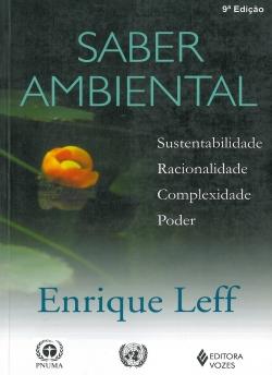 Saber Ambiental - Sustentabilidade, Racionalidade, Complexidade, Poder - 9ª Edição